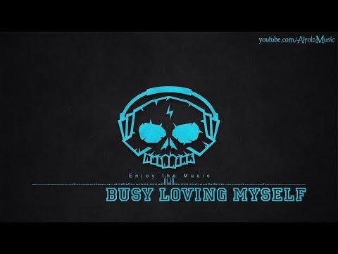 Busy Loving Myself by Lvly - [2010s Pop Music]