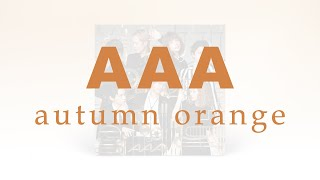 AAA / 「autumn orange」official audio video