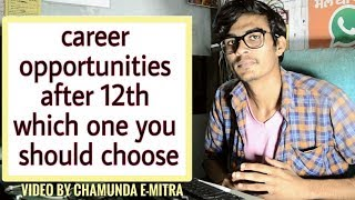 Career opportunists after 12 science | arts | commerce