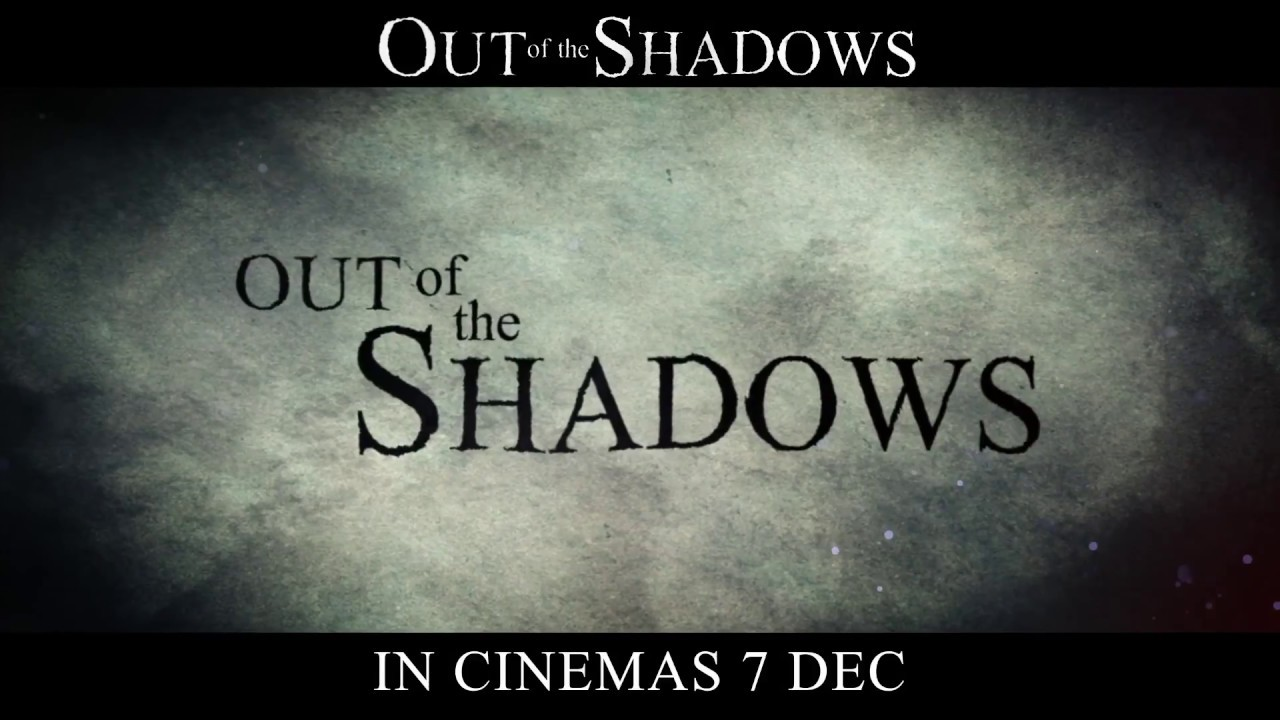 Out of the Shadows – Full HD