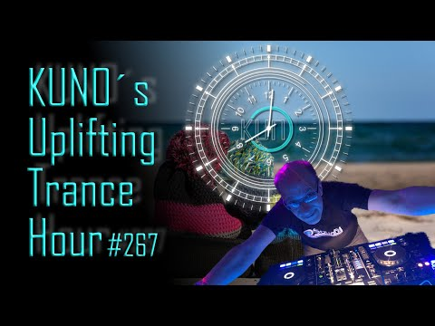 ♫ KUNO´s Uplifting Trance Hour 267 (January 2020) I Unforgettable Unbelievable Trance Mix