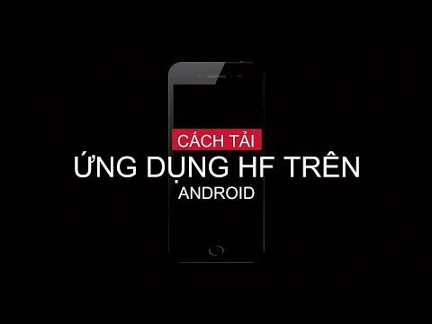 cÁch-tẢi-Ứng-dỤng-hf-trÊn-android