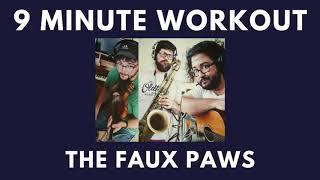The Faux Paws Live - 9 Minute Workout