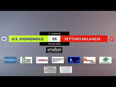 U.S. VIGHIGNOLO Vs SETTIMO MILANESE   1^ Giornata Pulcini 2009