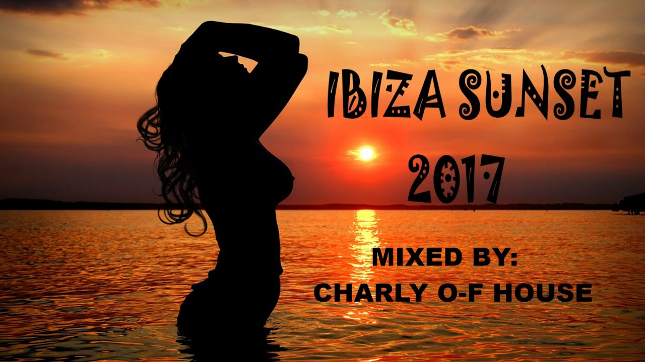 ibiza tech house 2017 | deep tech house | ibiza sunset 2017