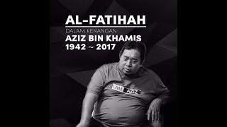 Tribute Khas Buat Arwah Abah (Aziz bin Khamis)