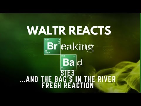 #WALTRReacts | Breaking Bad S1E3{..And The Bag's In The River}(Fresh Reaction)