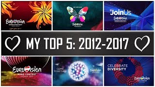 EUROVISION 2012-2017 II My Top 5 Each Year