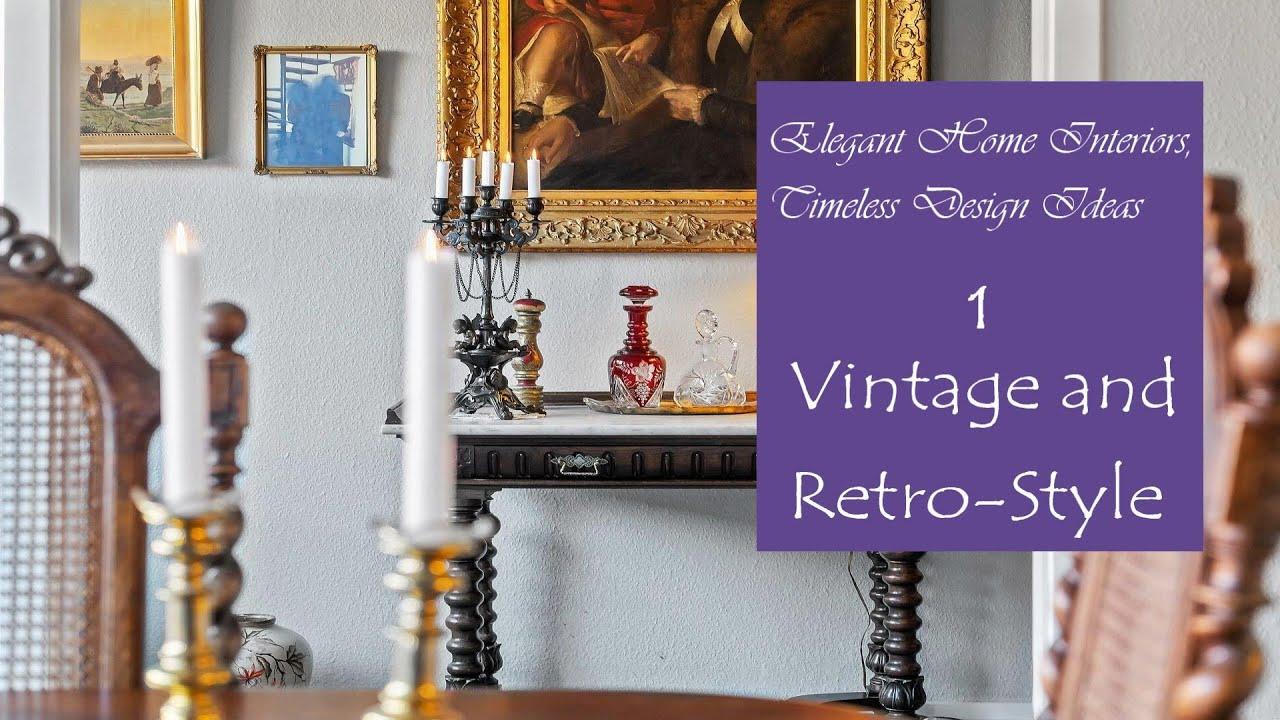 Vintage and Elegant Home Interiors, Timeless Design Ideas