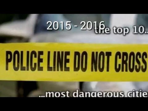 Top 10 Most Dangerous Cities (USA) 2016 Report