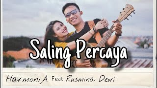 Download lagu HarmoniA ft. Rusmina Dewi - Saling Percaya (Official Music Video)