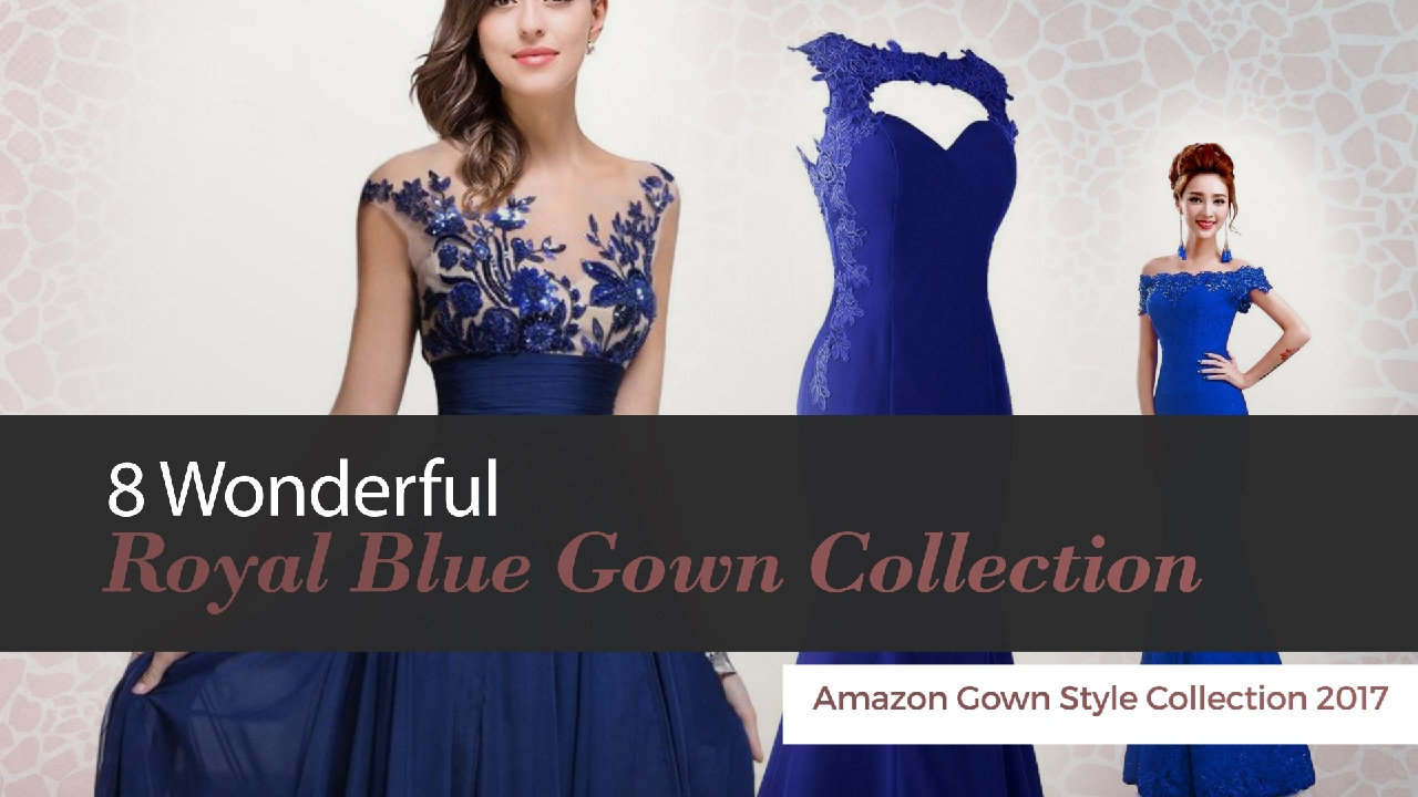 8 Wonderful Royal Blue Gown Collection Amazon Gown Style Collection