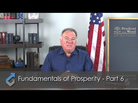 The Fundamentals of Prosperity Part 6 - Student of the Word - 056