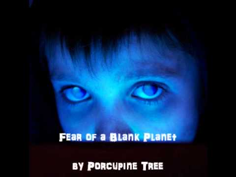 My Favorite Songs: Porcupine Tree - Fear of a Blank Planet