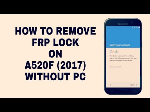 How To Bypass Google Account On Samsung A5 2017 A520f Without Pc