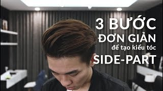 3 BƯỚC ĐƠN GIẢN để tạo kiểu tóc SIDE PART   Style a Side Part in 3 steps