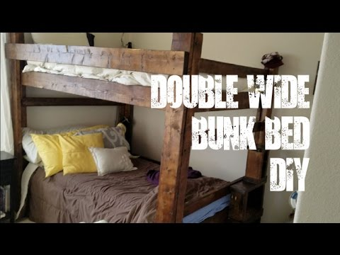 Double Wide Bunkbed Build Diy Full Size Top And Bottom Youtube