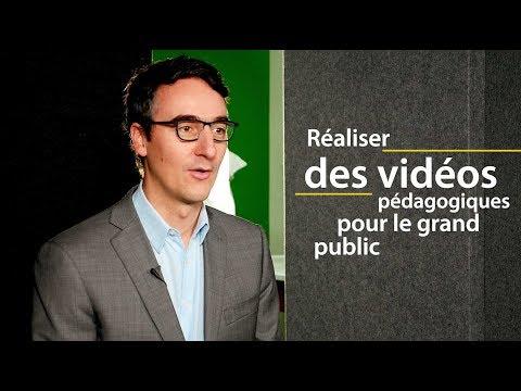 Réaliser des vidéos pédagogiques pour le grand public - Florent Cadoux