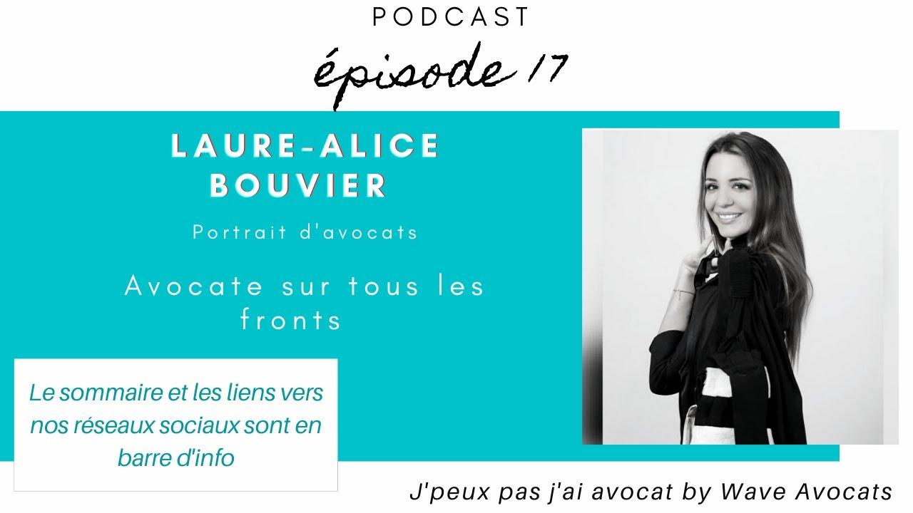 PODCAST 17 : Laure Alice BOUVIER, avocate sur tous les fronts