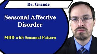 What is seasonal affective disorder? (major depressive disorder with pattern)