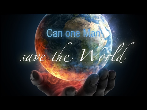 Can One Man Can Change The World?