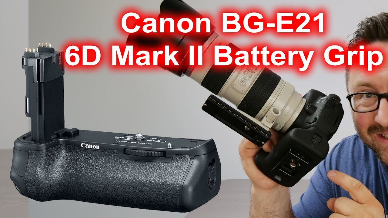 My thoughts on Canon 6D Mark II Battery Pack Grip the BG-E21