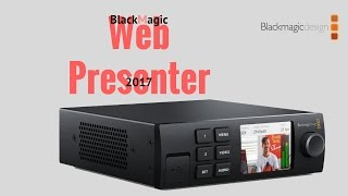 Blackmagic Web Presenter - How its works