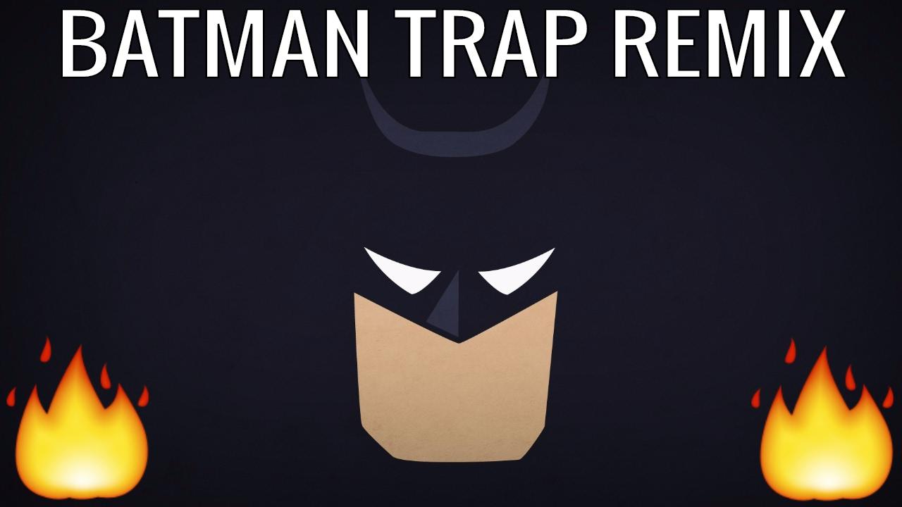 Gmail batman theme - Batman Theme Song Trap Remix Bass Boosted
