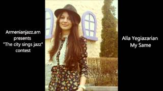 "Alla Yeghiazarian - My Same [""The city sings jazz"" contest]"