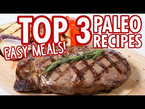 TOP 3 Paleo Diet Recipes - Super Quick & Easy Meals!