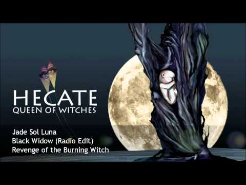 Song - BLACK WIDOW by Jade Sol Luna    (soundtrack to Hecate, Queen of Witches)