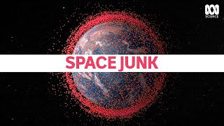 Space junk. It's a big problem so what are we doing about it?