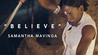 """BELIEVE"" by Samantha Mavinga"
