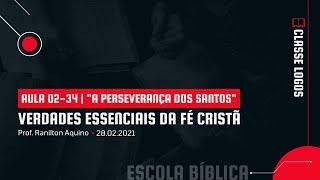 EBD   Verdades Essenciais da Fé Cristã   Aula 02-34   A Perseverança dos Salvos