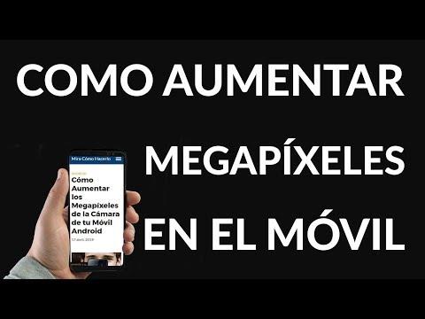 Cómo Aumentar los Megapíxeles de la Cámara de tu Móvil Android