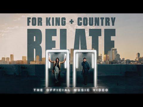 Смотреть клип For King & Country - Relate