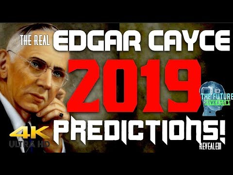 🔵THE REAL EDGAR CAYCE PREDICTIONS FOR 2019 REVEALED!!! MUST