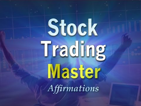 I AM A Master Stock Trader - POWERFUL Affirmations to be a Stock Trading KING
