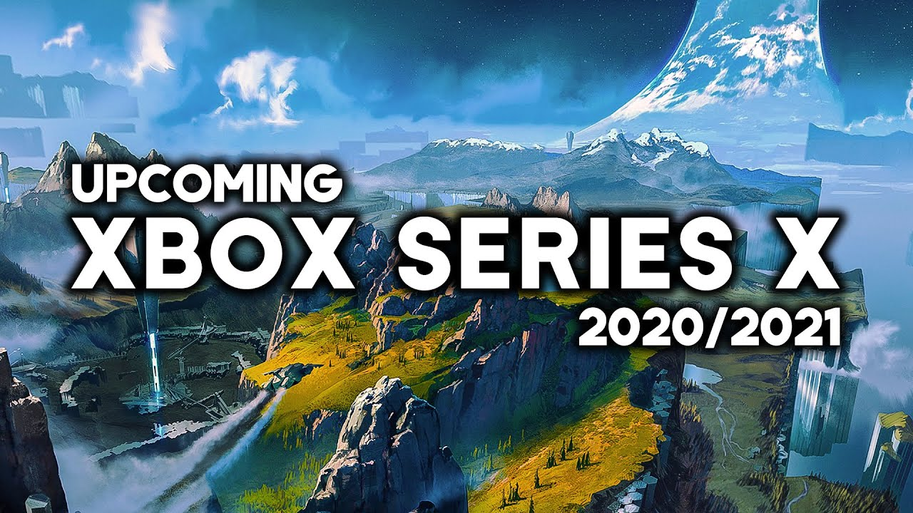 Top 10 Best Upcoming XBOX SERIES X Games of 2020 and 2021
