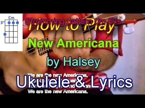 How to play New Americana by Halsey Ukulele Guitar Chords Lyrics