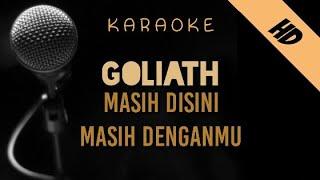 Goliath - Masih Disini Masih Denganmu   Karaoke