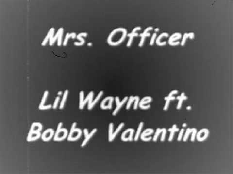 Lil Wayne ft. Bobby Valentino - Mrs. Officer (With Lyrics)