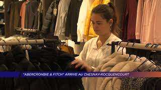 "Yvelines | ""Abercrombie et Fitch"" arrive au Chesnay-Rocquencourt"