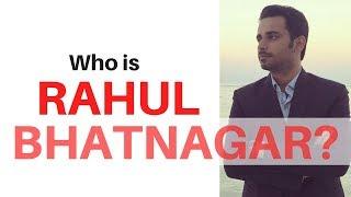 Who is RAHUL BHATNAGAR?