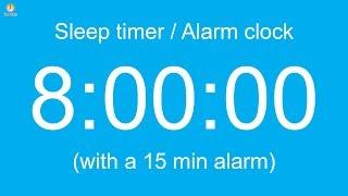 8 hour Sleep timer / Alarm clock (with a 15 min alarm)