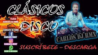 MIX MUSICA DISCO - CLÁSICOS DE ORO - CARLOS DJ RMX - 2020