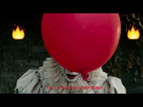You'll Float Too (Trap Remix) 2017