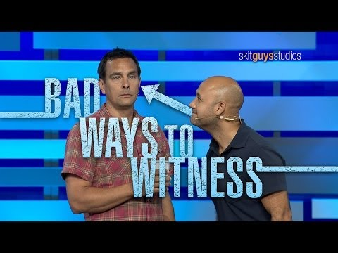 Skit Guys - Bad Ways to Witness