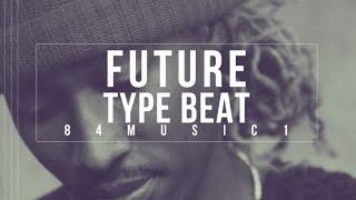 Future Type Beat: Let Me Go (84Music1)