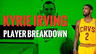 Kyrie Irving Breakdown: Crossovers, Ball Handling,  Finishing, and More